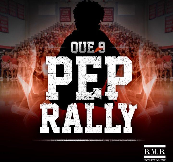 Que 9 – Pep Rally