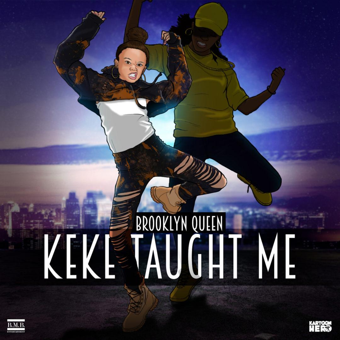 """Brooklyn Queen """"KeKe Taught Me"""""""