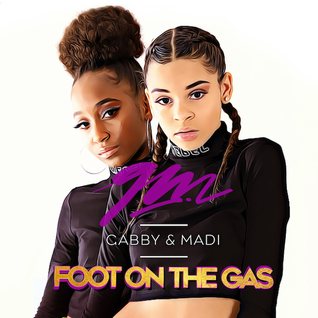 "@GabbyAndMadi ""Foot On The Gas"" HitMaker"
